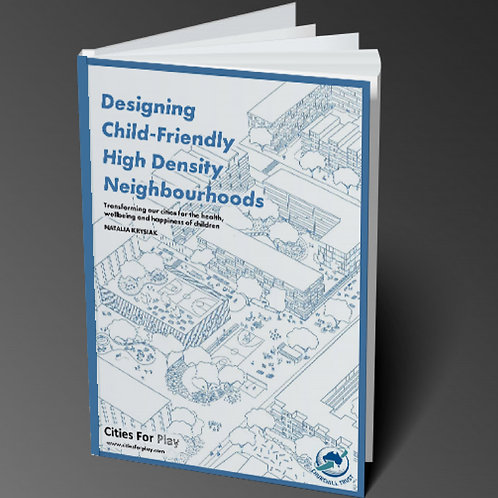Book: Designing Child-Friendly High Density Neighbourhoods