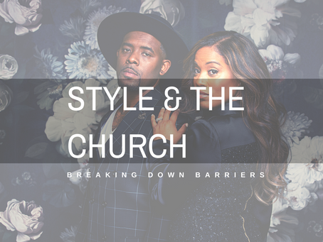 STYLE & THE CHURCH