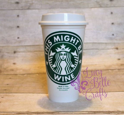 This Might Be Wine Personalized Starbucks Cup