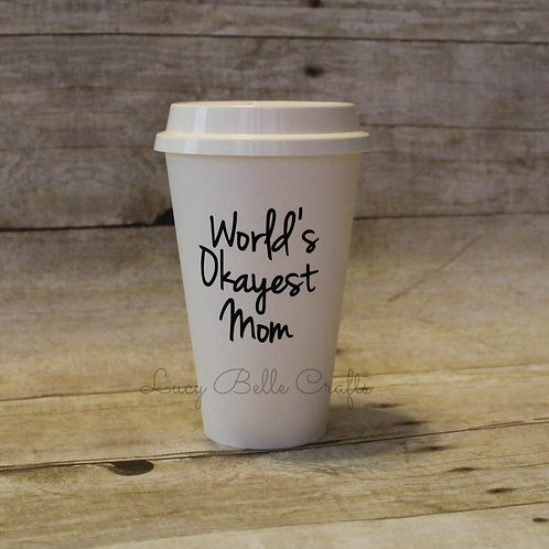 World's Okayest Mom - 16 oz Reusable Tall Plastic Cup w/ Lid