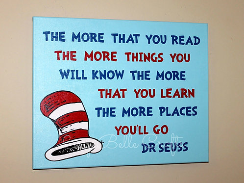 Dr. Seuss Quote Hand Painted onto 16x20 Canvas
