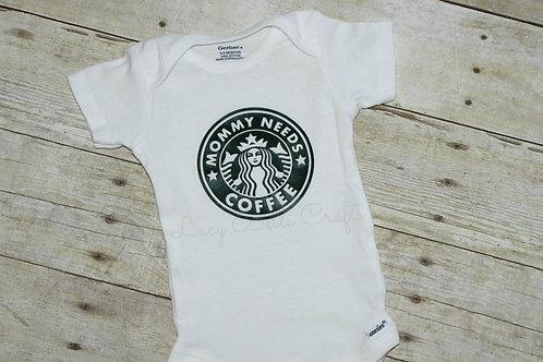 Mommy Needs Coffee - Onesie