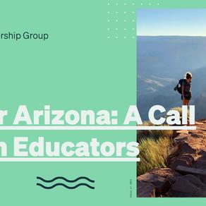 Dear Arizona: A Call from Educators