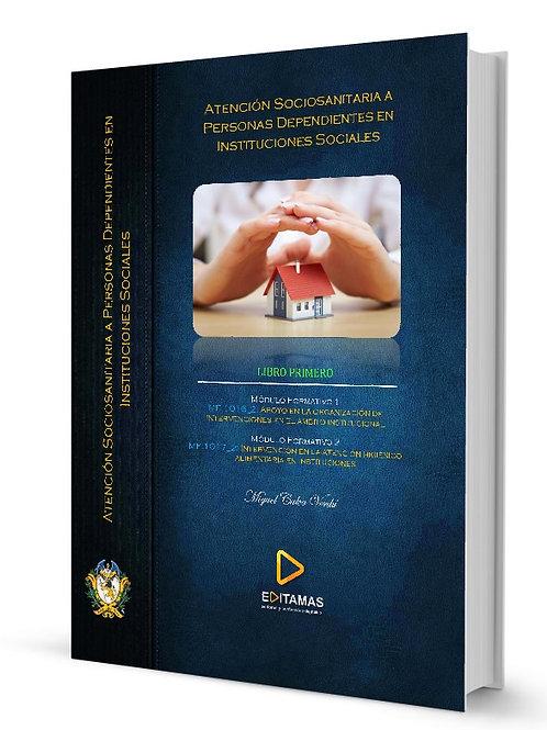 Atención sociosanitaria a personas dependientes en instituciones: Módulos I y II