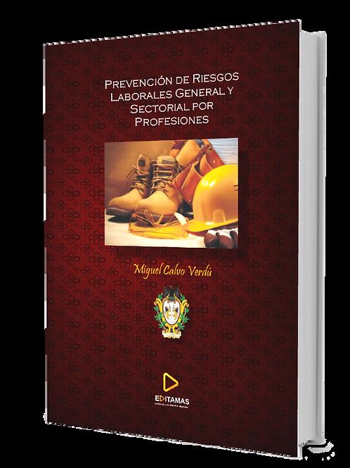 Prevención de Riesgos Laborales general y sectorial por  profesiones