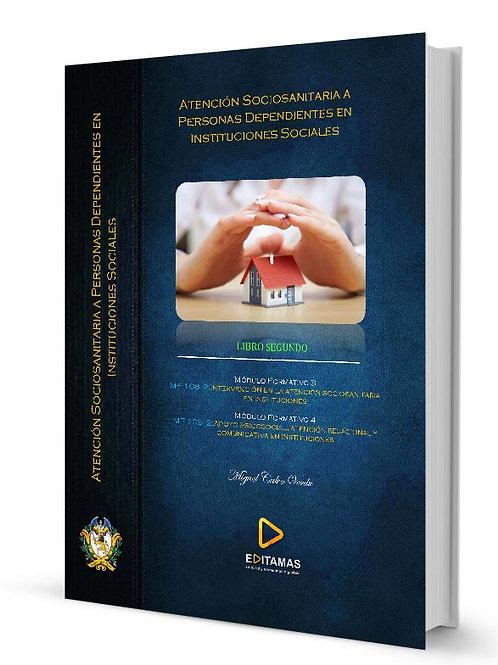 Atención Sociosanitaria a personas dependientes en instituciones: Módulos 3 y 4