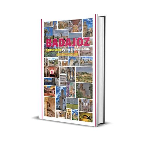 Badajoz, 50 historias de nuestra historia