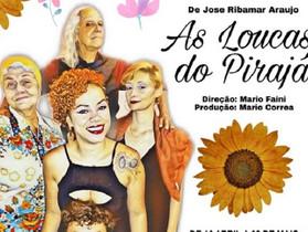 """Comédia """"As Loucas do Pirajá"""" estreia temporada no Teatro Lauro Alvim"""