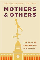 Mothers & Others: The Role of Parenthod in Politics