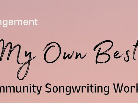 Esplanade Community Online Songwriting Workshop: Being My Own Best Friend