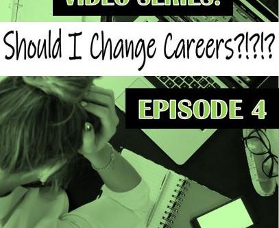Should I Change Careers? Episode 4