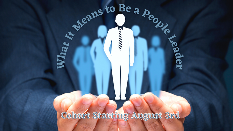 What It Means to Be a People Leader  - Aug 2021 Cohort