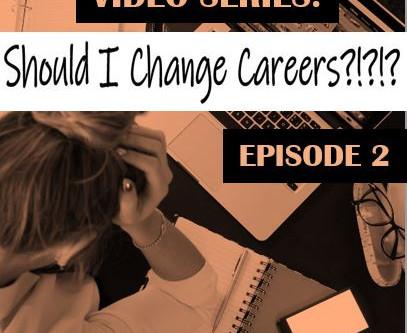 Should I Change Careers? Episode 2