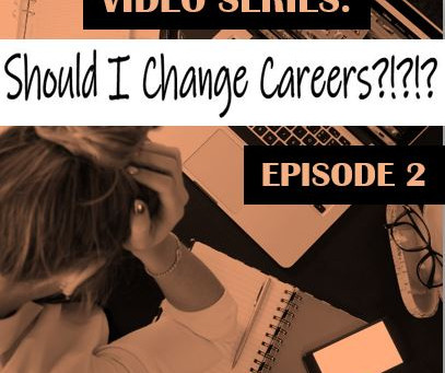 Should I Change Careers? Episode 2