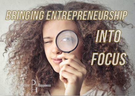 Bringing the Dream of Entrepreneurship into Focus