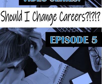 Should I Change Careers? Final Episode