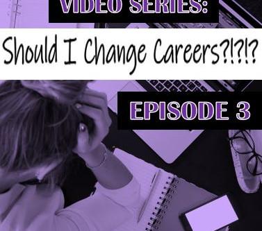 Should I Change Careers? Episode 3