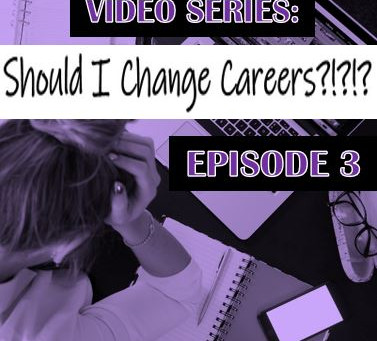 Should I Change Careers? Episode 3