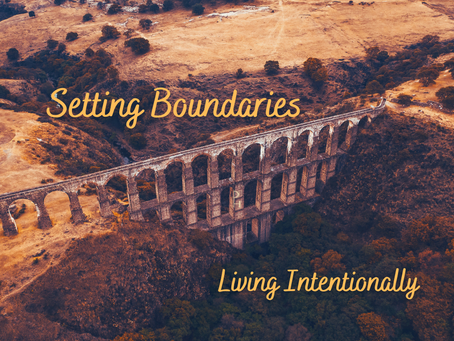 Setting Boundaries - Living Intentionally