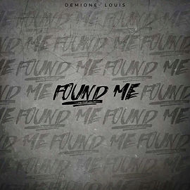 Found Me (Single) by Demione Louis