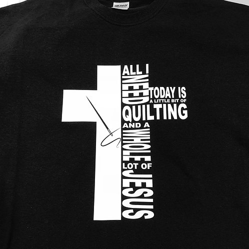 Quilting and Jesus T-Shirt