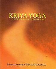Kriya Yoga El camino del cultivo del alm