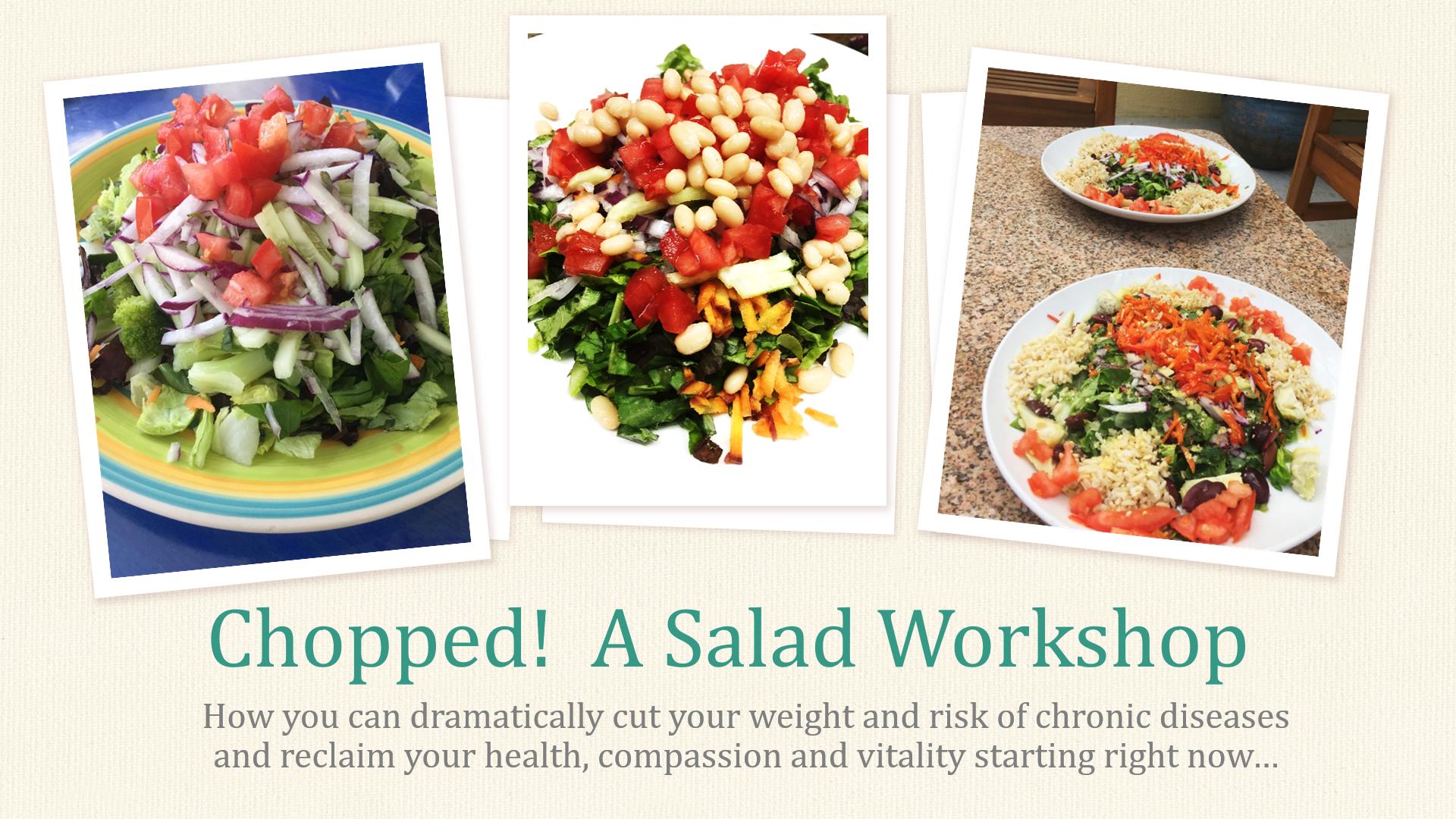 """Chopped! A Salad workshop"""
