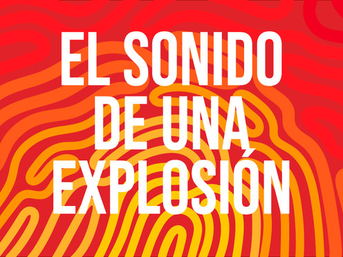(Podcast) El sonido de una explosión - Parte 2