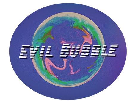 Evil Beginnings! The Future is in a Bubble!