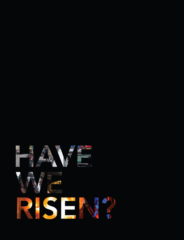 HAVE WE RISEN? - Flip through to see the rest of the exhibit