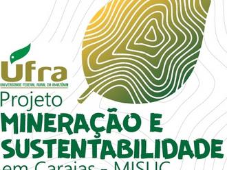 Projeto Mineração e Sustentabilidade em Carajás (MISUC) está selecionando bolsistas e voluntários
