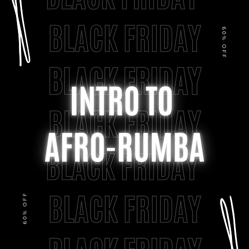 Intro to Afro-Rumba (Black Friday)