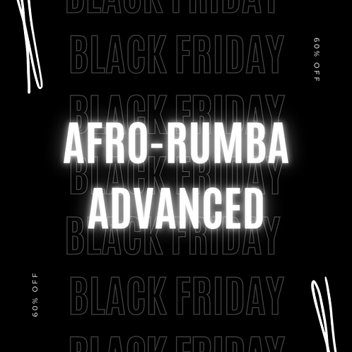 Afro-Rumba Advanced (Black Friday)