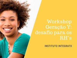 III e IV Workshop - Geração Y: desafio para os RH's