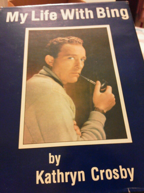 My Life With Bing (Crosby) SIGNED / Kathryn Crosby