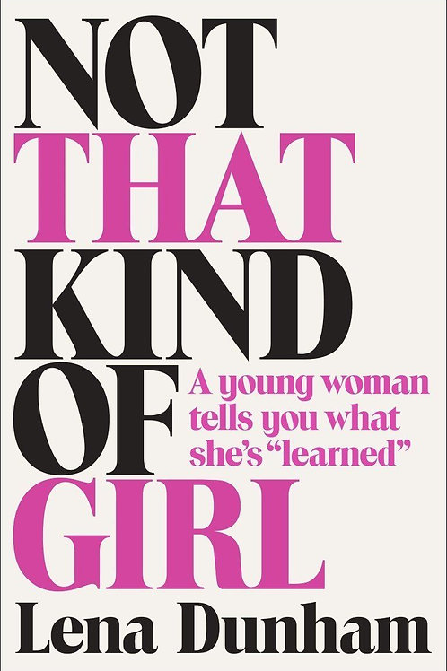 Lena Dunham SIGNED book Not That Kind Of Girl
