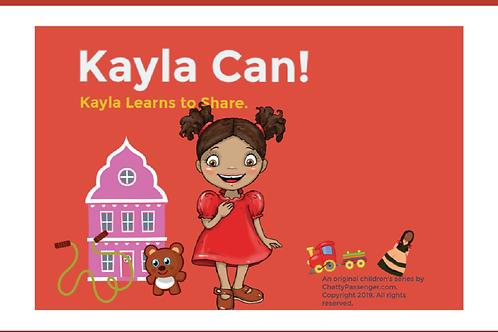Kayla Can! Kayla Learns to Share!
