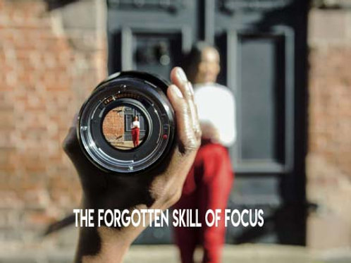 Motivational Moments:The Forgotten Skill of Focus