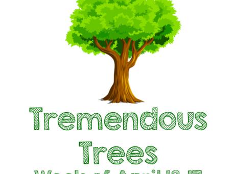 Tremendous Trees - April 14-17