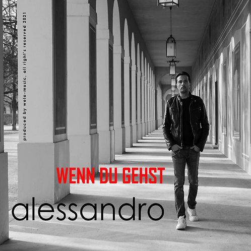 """Alessandro """"wenn Du gehst"""""""