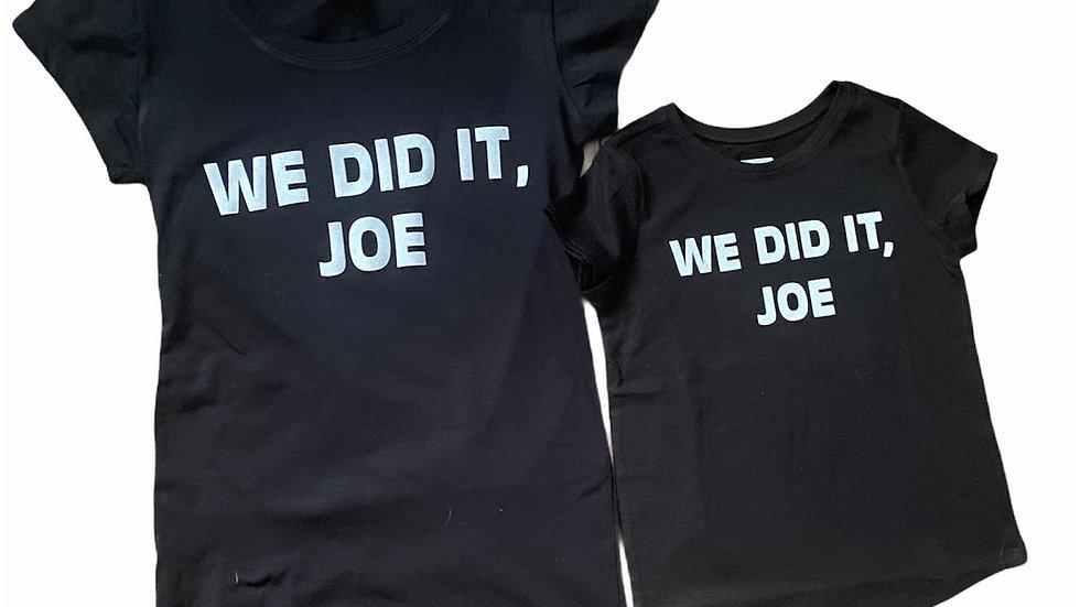 We Did It Joe Tee