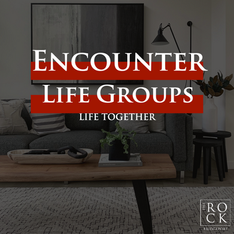 Encounter Life Groups