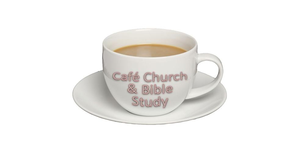 Cafe Church & Bible Study
