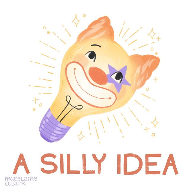 A Silly Idea