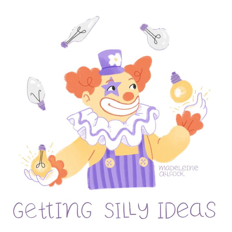 Getting Silly Ideas