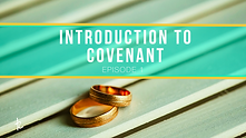 1. Introduction to Covenant .png