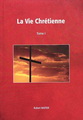 La vie chrétienne Tome 1