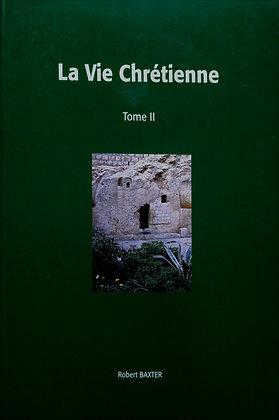 La vie chrétienne Tome 2