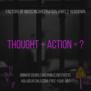 thought + action = ?, free your art, have a heart, fight mass incarceration, new orleans deaf child