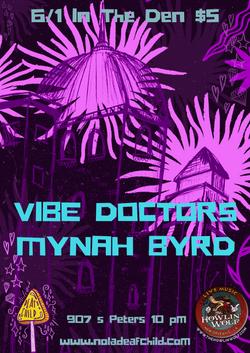 Vibe Doctors + Mynah Byrd 6/1/18